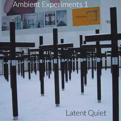 Ambient Experiments 1 - Latent Quiet