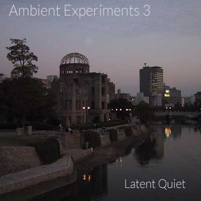Ambient Experiments 3 - Latent Quiet